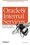 Oracle8i Internal Services for Waits, Latches, Locks, and Memory : Foundation for Advanced Tuning, Adams, Steve, 156592598X