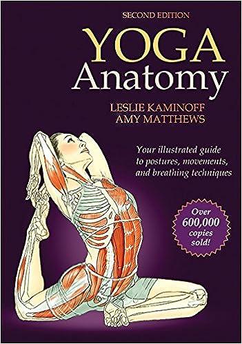 Yoga Anatomy 2nd Edition Leslie Kaminoff Amy Matthews