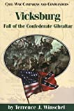 Vicksburg: Fall of the Confederate Gibraltar (Civil War Campaigns and Commanders Series)