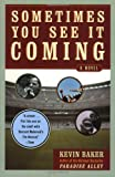 Sometimes You See It Coming, Kevin Baker, 0060535970