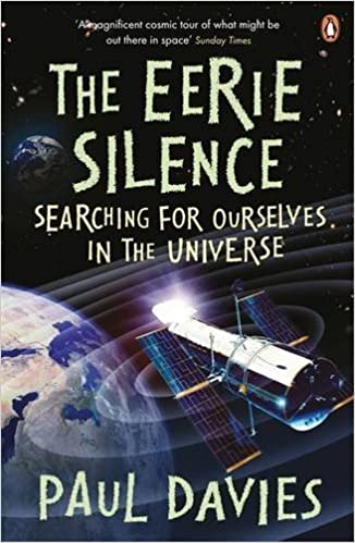The Eerie Silence: Searching for Ourselves in the Universe by Davies, Paul (2011)