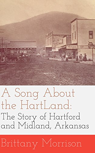 A Song About the HartLand: The Story of Hartford and Midland, Arkansas