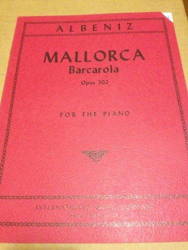 Albeniz Mallorca Barcarola, Opus 202 for the piano (International Music Company)