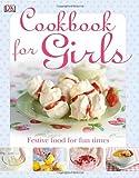 The Cookbook for Girls, Dorling Kindersley Publishing Staff, 075664500X