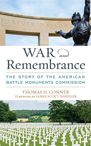 War and Remembrance: The Story of the American Battle Monuments Commission (AUSA Books)