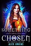 Something Chosen (Shadow Vampire Series) by  Alex Owens in stock, buy online here