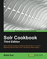 Solr Cookbook, 3rd Edition Front Cover