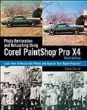 Photo Restoration and Retouching Using Corel PaintShop Photo Pro X4 by Robert Correll (2011-10-18)