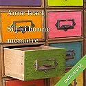 Si j'ai bonne mémoire | Livre audio Auteur(s) : Anne Icart Narrateur(s) : Bénédicte Charton