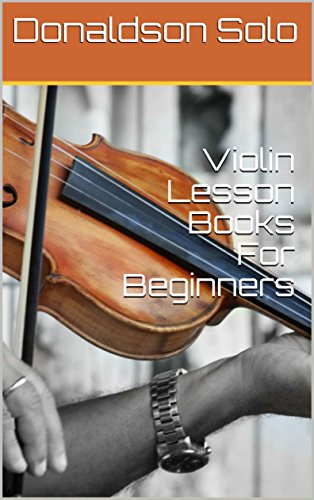 d8161fc98d0 Violin Lesson Books For Beginners - Kindle edition by Donaldson Solo ...