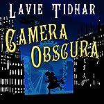 Camera Obscura: Bookman Histories, Book 2 | Lavie Tidhar