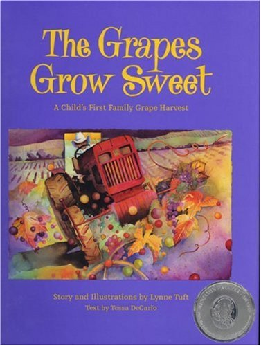 Vineyard Harvest (The Grapes Grow Sweet: A Child's First Family Grape Harvest)