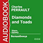 Diamonds and Toads [Russian Edition] Audiobook by Charles Perrault Narrated by Piotr Kaledin