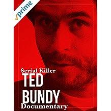 Serial Killer Ted Bundy Documentary