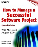 img - for How to Manage a Successful Software Project: With Microsoft(r) Project 2000, 2nd Edition 2nd edition by Purba, Sanjiv, Shah, Bharat (2000) Paperback book / textbook / text book