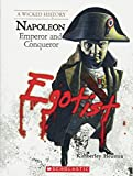 img - for Napoleon: Emperor and Conqueror (Wicked History (Paperback)) book / textbook / text book