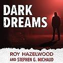 Dark Dreams: A Legendary FBI Profiler Examines Homicide and the Criminal Mind Audiobook by Roy Hazelwood, Stephen G Michaud Narrated by Joe Barrett