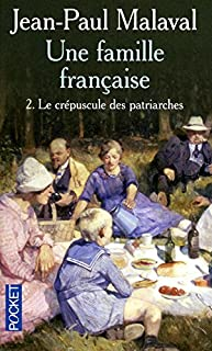 Une famille française : [2] : Le crépuscule des patriarches, Malaval, Jean-Paul
