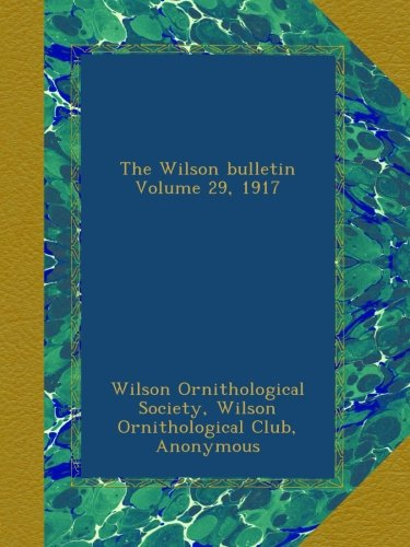 The Wilson bulletin Volume 29, 1917 ebook