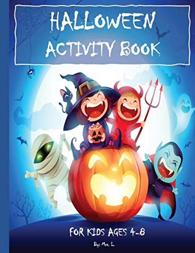 HALLOWEEN ACTIVITY BOOK - For Kids Ages 4-8:: Mazes, Word Search, Coloring, Hidden Pictures, Counting, Find The Differences, Matching, Finish The Picture, Drawing and