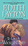 To Love a Wicked Lord, Edith Layton, 0061757705