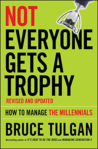 Amazon not everyone gets a trophy how to manage the not everyone gets a trophy how to manage the millennials by tulgan bruce fandeluxe Image collections