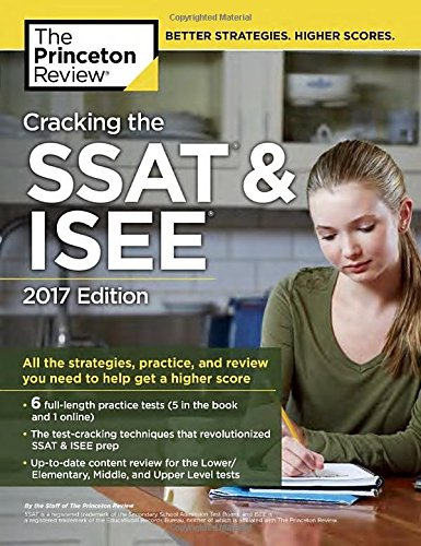 Cracking the SSAT & ISEE, 2017 Edition (Private Test Preparation)