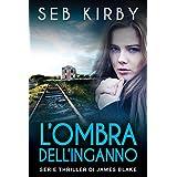 L'ombra dell'inganno (Serie thriller di James Blake Vol. 2) (Italian Edition)
