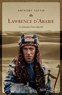 Lawrence d'Arabie : la jeunesse d'une légende, Sattin, Anthony