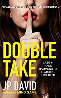 Double Take (Hank Hammond, P.I. mystery Book 1) by [David, J P]