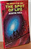 The Spot of Life by Austin Hall front cover