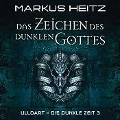 Das Zeichen des Dunklen Gottes (Ulldart – Die dunkle Zeit 3) | Markus Heitz
