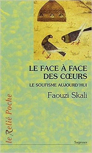 Lire en ligne Le face à face des coeurs : Le soufisme aujourd'hui epub, pdf