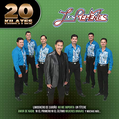 Los Rehenes Stream or buy for $11.49 · 20 Kilates