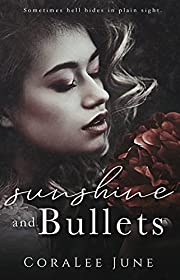 Sunshine and Bullets: A Dark Reverse Harem Romance (The Bullets Book 1)