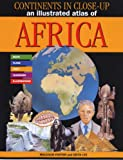 An Illustrated Atlas of Africa (Continents in Close-up)
