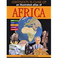 An Illustrated Atlas of Africa (Continents in Close-up) (Continents in Close-up S.)