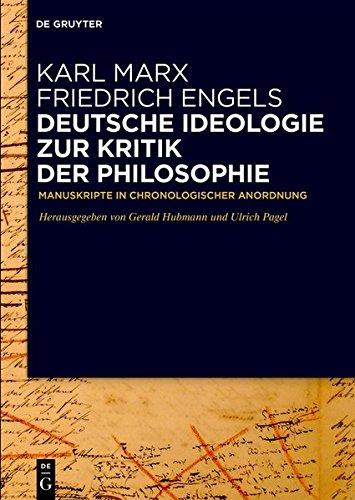 Deutsche Ideologie. Zur Kritik der Philosophie: Manuskripte in chronologischer Anordnung