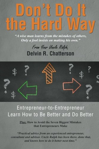 Book: Don't Do It the Hard Way - by Delvin Chatterson