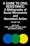 img - for A Guide to Civil Resistance: A Bibliography of People Power and Nonviolent Protest, Volume Two book / textbook / text book