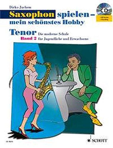 Saxophon spielen - mein schönstes Hobby: Die moderne Schule für Jugendliche und Erwachsene. Band 2. Tenor-Saxophon. Ausgabe mit CD.
