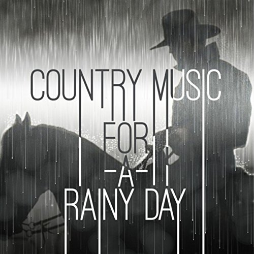 Country Music For A Rainy Day