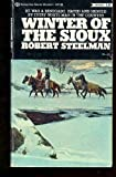 Winter of the Sioux, Robert Steelman, 0345241363