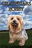 Grayfriars Bobby: The True Story of a Skye Terrier (Timeless Classic Books)