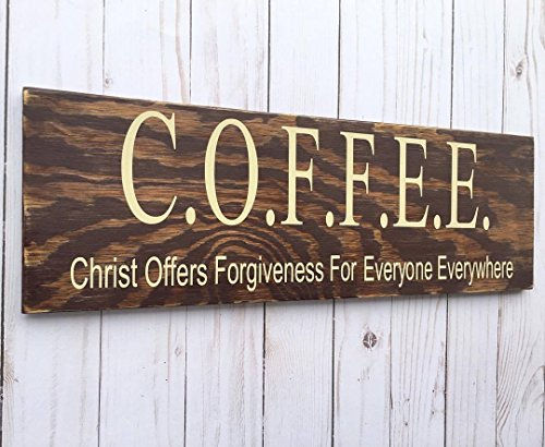 Coffee Christ Offers Forgiveness For Everyone Everywhere Wooden Sign Craft Sass -