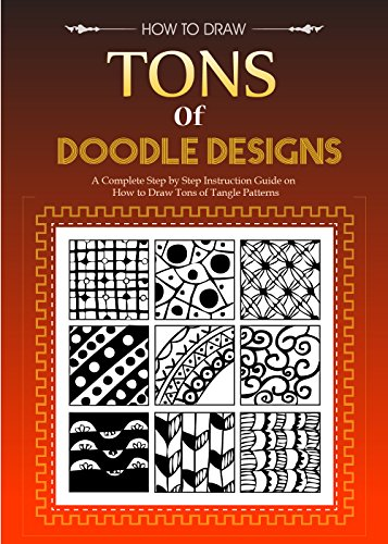 Create Zen Doodles -Tons of Zen Doodles for Creative Drawings: Tangle Tiles Step by Step Instructions (Tiles Ink)