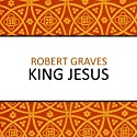King Jesus Audiobook by Robert Graves Narrated by Philip Bird