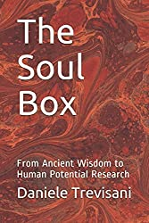 The Soul Box: From Ancient Wisdom to Human Potential Research
