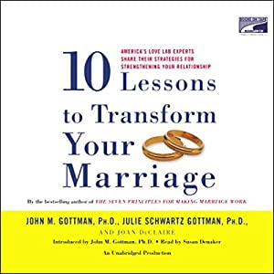 Ten Lessons to Transform Your Marriage Hörbuch