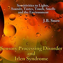 Sensory Processing Disorders and Irlen Syndrome